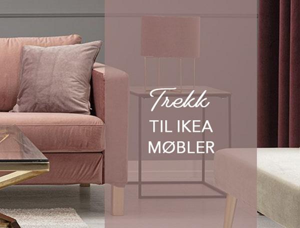 Alt i trekk til IKEA møbler
